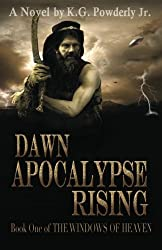 Dawn Apocalypse Rising: The Windows of Heaven (Volume 1)