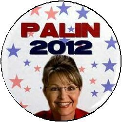 * PALIN 2012 * Political Pinback Button 1.25