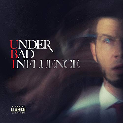 Under Bad Influence 2 [Explicit]