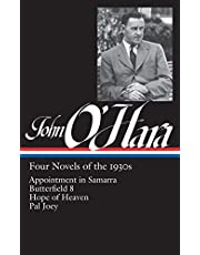 John O'Hara: Four Novels of the 1930s (LOA #313): Appointment in Samarra / Butterfield 8 / Hope of Heaven / Pal Joey
