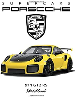 Supercars Porsche 911 GT2 RS Sketchbook: Blank Paper for Drawing, Doodling or Sketching,