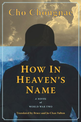 How in Heaven's Name: A Novel of the Second World War