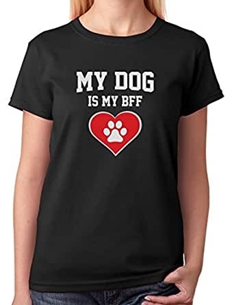 Tstars - My Dog is My BFF - Gift for Dog Lovers Women T-Shirt Small Black