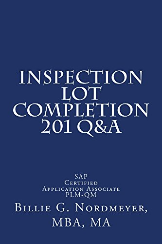 Inspection Lot Completion 201 Q&A: SAP Certified Application Associate Quality Management (201 Q&A SAP Certified Application Associate Quality Management Book 7) Pdf