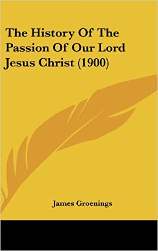 Book The History of the Passion of Our Lord Jesus Christ (1900)