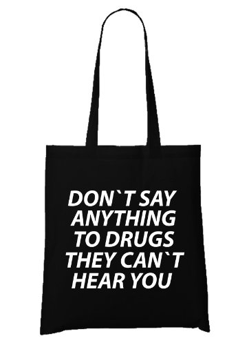 Don`t Say Anything To Drugs Bag Black