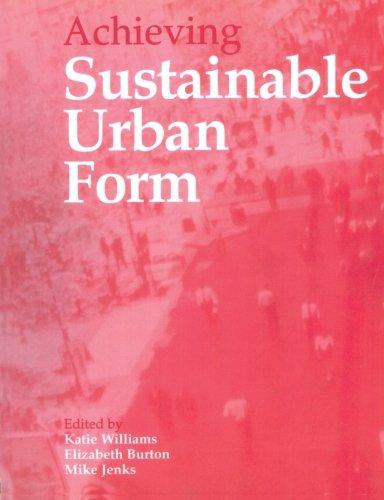 Achieving Sustainable Urban Form (Volume 1)