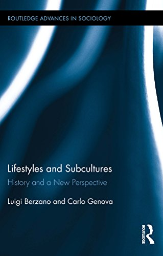Download Lifestyles and Subcultures: History and a New Perspective (Routledge Advances in Sociology) Pdf