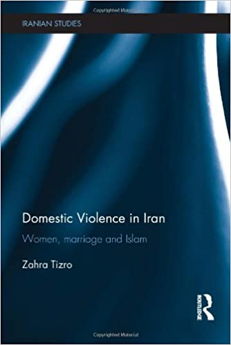 Book Domestic Violence in Iran: Women, Marriage and Islam (Iranian Studies)