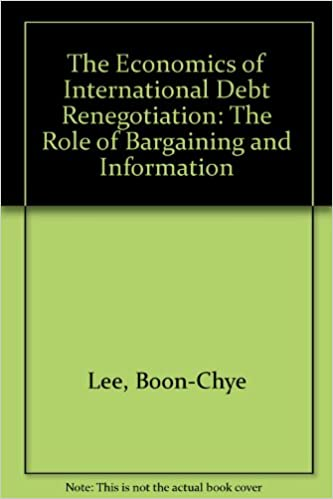 The Economics of International Debt Renegotiation: The Role of Bargaining and Information