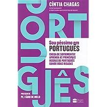 Sou Péssimo em Português. Chega de Sofrimento! Aprenda as Principais Regras de Português Dando Boas Risadas