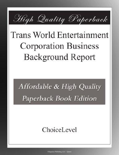 Trans World Entertainment Corporation Business Background Report