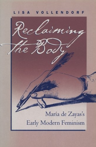 Reclaiming the Body: María de Zayas's Early Modern Feminism (North Carolina Studies in the Romance Languages and Literatures) by University of North Carolina at Chapel Hill Department of Romance Studies