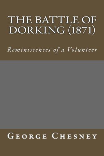 The Battle of Dorking (1871): Reminiscences of a Volunteer