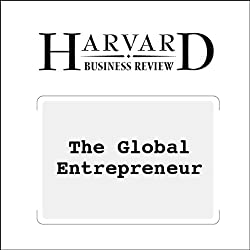 The Global Entrepreneur (Harvard Business Review)