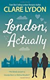 London, Actually (London Romance Series)