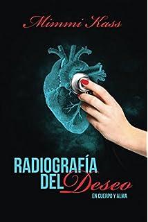 Radiografía del deseo: Volume 1 (En cuerpo y alma)
