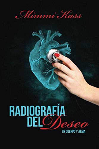 Radiografía del deseo (En cuerpo y alma) (Spanish Edition)