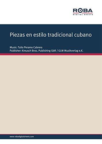 Descargar Libro Piezas En Estilo Tradicional Cubano: For Guitar Quartet Tulio Peramo Cabrera
