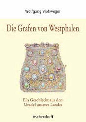 Die Grafen von Westphalen: Ein Geschlecht aus dem Uradel unseres Landes