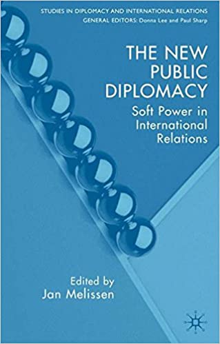 Book The New Public Diplomacy: Soft Power in International Relations (Studies in Diplomacy and International Relations)