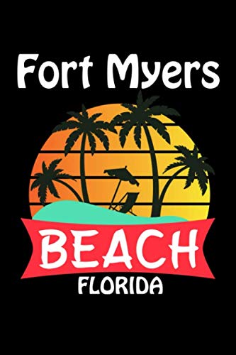 Fort Myers Beach Florida: Fort Myers Journal (Beach Gifts for ()