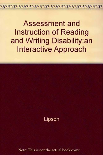 Assessment and Instruction of Reading and Writing Disability: An Interactive Approach (2nd Edition)
