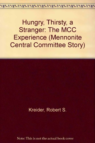 Hungry, Thirsty, a Stranger (Mennonite Central Committee Experience)