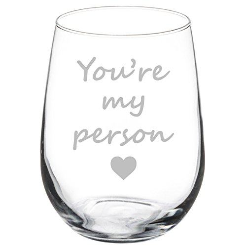 Wine Glass Goblet You're My Person (17 oz Stemless)