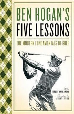 Ben Hogan: Five Lessons : The Modern Fundamentals of Golf (Paperback); 1985 Edition