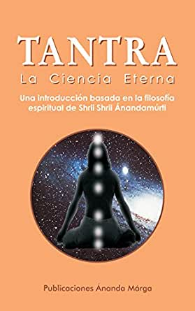Tantra la Ciencia Eterna eBook: Publicaciones Ananda Marga ...