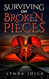 Surviving on Broken Pieces
