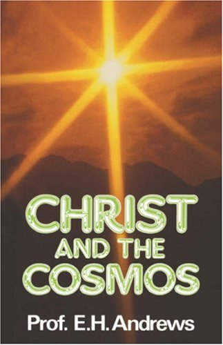 Christ and the Cosmos - Edgar H. Andrews