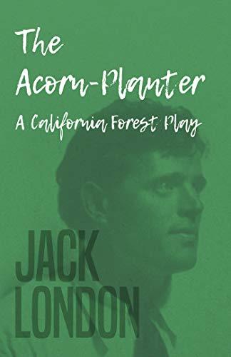 The Acorn-Planter - A California Forest - Planter Acorn