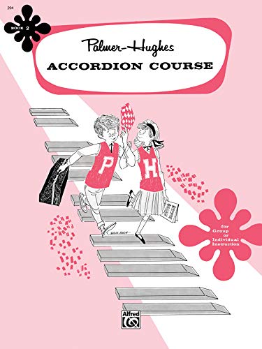 - Palmer-Hughes Accordion Course, Bk 2: For Group or Individual Instruction