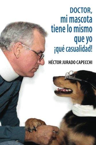 Doctor, mi mascota tiene lo mismo que yo, ¡qué casualidad! (Spanish Edition) ebook