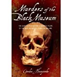 img - for [(Murders of the Black Museum 1875-1975: The Dark Secrets Behind a Hundred Years of the Most Notorious Crimes in England )] [Author: Gordon Honeycombe] [Mar-2011] book / textbook / text book