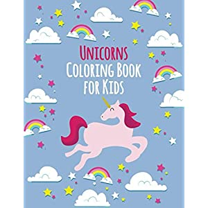 Unicorns Coloring Book for Kids: 130 Pages with Unicorns for Kids – Unicorns are Real! Awesome Coloring Book for Kids – with Unicorns