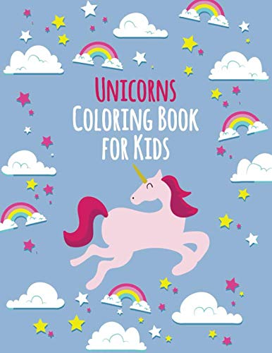 Unicorns Coloring Book for Kids: 130 Pages with Unicorns for Kids - Unicorns are Real! Awesome Coloring Book for Kids - with Unicorns 3