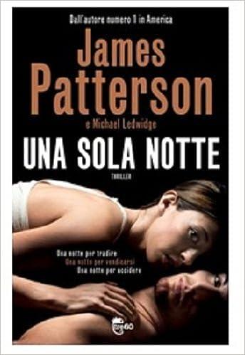 James Patterson - Una sola notte (2012)