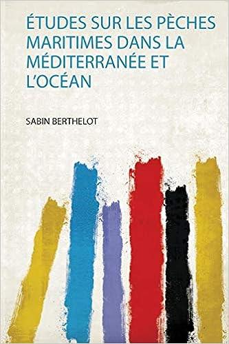 Livre pdf gratuit a telecharger Études Sur Les Pèches Maritimes Dans La Méditerranée Et L'océan