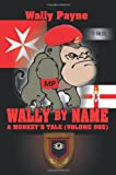 Wally by Name, Wally Payne, 0595346502