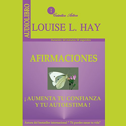 Afirmaciones [Affirmations]: Aumenta tu confianza y tu autoestima [Increase Your Confidence and Self-Esteem] by Cuantica Activa Audiolibros