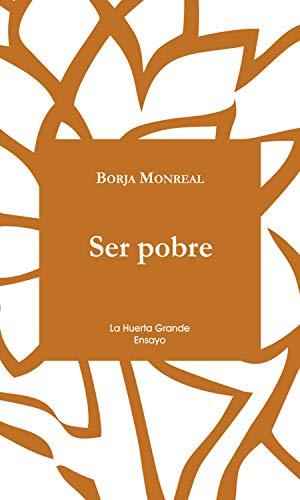 Ser Pobre (La Huerta Grande: Ensayo nº 19)