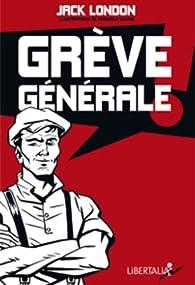 Grève générale ! par Jack London