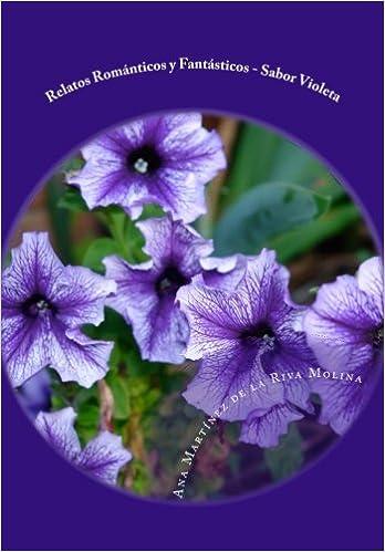 Relatos Románticos y Fantásticos (Spanish Edition): Ana Martínez de la Riva: 9781475124057: Amazon.com: Books