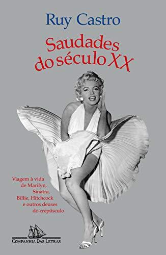 SAUDADES DO SÉCULO XX: Nova edição