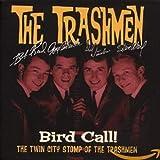 Bird Call! The Twin City Stomp Of The Trashmen