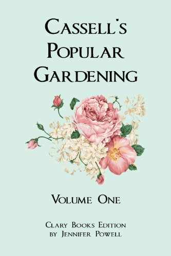 (Cassell's Popular Gardening, Vol. 1 [Annotated])