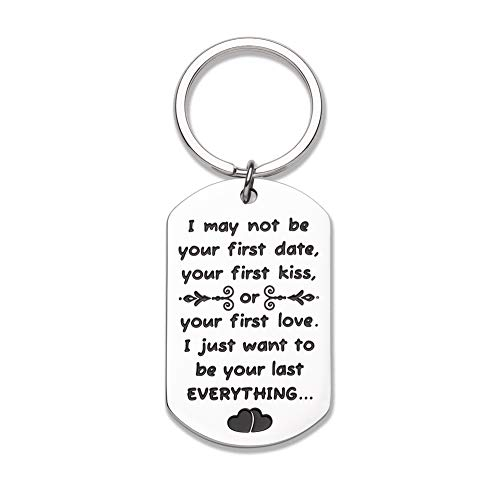 Vanlentines Day Gifts for Him Her Wife Husband Keychain Gift for Boyfriend Girlfriend, Stocking Stuffer Anniversary Wedding Gifts for Mens keychain I May Not Be Your First Date Kiss or Love (Best First Gift For Girlfriend)